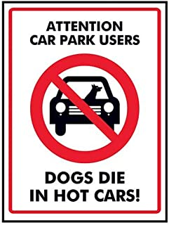 VSafety Attention Car Park 用户 / Dogs Die In Hot Cars 标志 - 150 毫米 x 200 毫米 - 硬质塑料