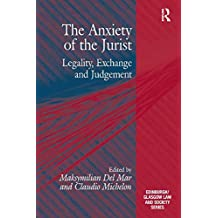 The Anxiety of the Jurist: Legality, Exchange and Judgement (Critical Studies in Jurisprudence) (English Edition)