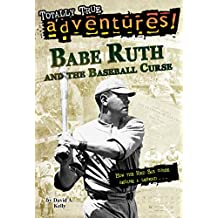 Babe Ruth and the Baseball Curse (Totally True Adventures): How the Red Sox Curse Became a Legend . . . (English Edition)