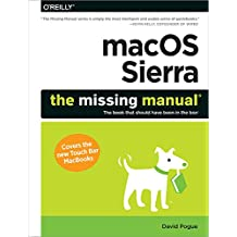 macOS Sierra: The Missing Manual: The book that should have been in the box (English Edition)