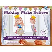 Making Make-Believe: Hands-on Projects for Play and Pretend (Bright Ideas for Learning) (English Edition)