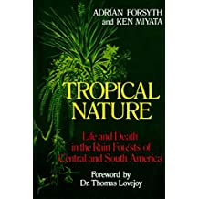 Tropical Nature: Life and Death in the Rain Forests of Central and (English Edition)