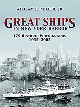 """""""Great Ships in New York Harbor: 175 Historic Photographs, 1935-2005 (Dover Maritime) (English Edition)"""",作者:[Miller, William H., Jr.]"""