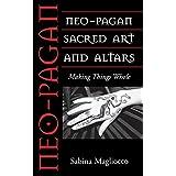 Neo-Pagan Sacred Art and Altars: Making Things Whole