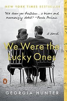 """We Were the Lucky Ones: A Novel (English Edition)"",作者:[Hunter, Georgia]"