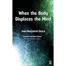 When the Body Displaces the Mind: Stress, Trauma and Somatic Disease (English Edition)