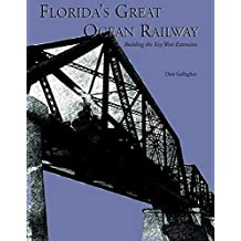 Florida's Great Ocean Railway (English Edition)