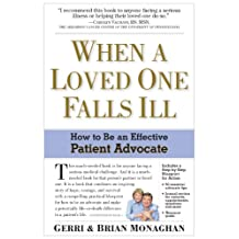 When a Loved One Falls Ill: How to Be an Effective Patient Advocate (English Edition)