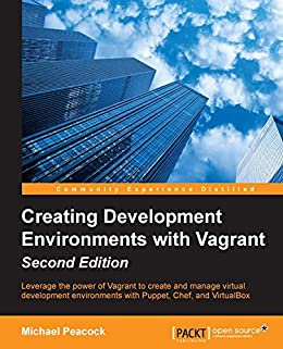 """""""Creating Development Environments with Vagrant - Second Edition (English Edition)"""",作者:[Peacock, Michael]"""