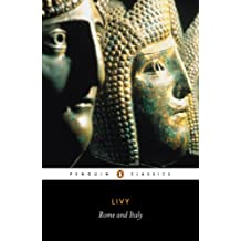 Rome and Italy: The History of Rome from its Foundation (Classics) (English Edition)