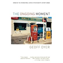 The Ongoing Moment (English Edition)