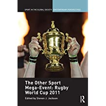 The Other Sport Mega-Event: Rugby World Cup 2011 (English Edition)