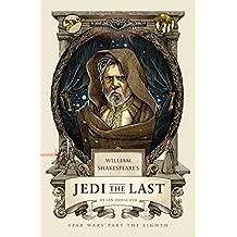 William Shakespeare's Jedi the Last: Star Wars Part the Eighth (William Shakespeare's Star Wars Book 8) (English Edition)