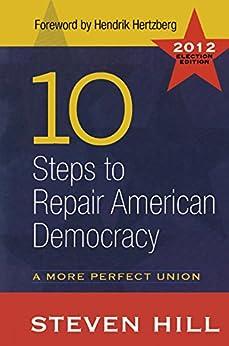 """10 Steps to Repair American Democracy (English Edition)"",作者:[Hill, Steven]"