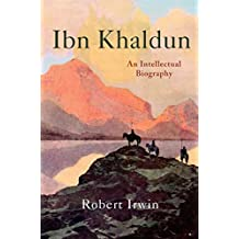 Ibn Khaldun: An Intellectual Biography (English Edition)