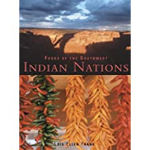 Foods of the Southwest Indian Nations: Traditional and Contemporary Native American Recipes [A Cookbook] (English Edition)
