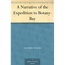 A Narrative of the Expedition to Botany-Bay (English Edition)