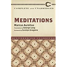 Meditations: Complete and Unabridged (Clydesdale Classics) (English Edition)