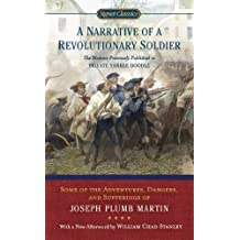 A Narrative of a Revolutionary Soldier: Some Adventures, Dangers, and Sufferings of Joseph Plumb Martin (Signet Classics) (English Edition)