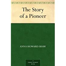 The Story of a Pioneer (English Edition)