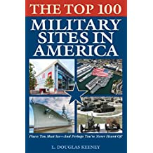 The Top 100 Military Sites in America (English Edition)
