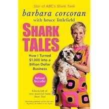 Shark Tales: How I Turned $1,000 into a Billion Dollar Business (English Edition)