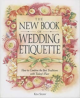"""The New Book of Wedding Etiquette: How to Combine the Best Traditions with Today's Flair (English Edition)"",作者:[Shaw, Kim]"
