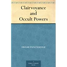 Clairvoyance and Occult Powers (English Edition)