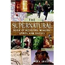 The Supernatural Book of Monsters, Spirits, Demons, and Ghouls (English Edition)
