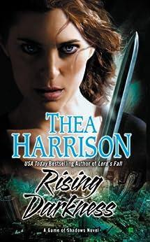 """Rising Darkness (A Game of Shadows Novel Book 1) (English Edition)"",作者:[Thea Harrison]"