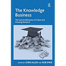 The Knowledge Business: The Commodification of Urban and Housing Research (English Edition)