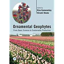 Ornamental Geophytes: From Basic Science to Sustainable Production (English Edition)