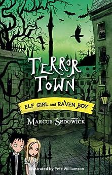 """Terror Town: Book 5 (Elf Girl and Raven Boy) (English Edition)"",作者:[Sedgwick, Marcus]"