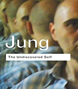 """""""The Undiscovered Self: Answers to Questions Raised by the Present World Crisis (Routledge Classics) (English Edition)"""",作者:[Jung, C.G.]"""