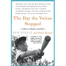 The Day The Voices Stopped: A Memoir of Madness and Hope (English Edition)
