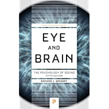 Eye and Brain: The Psychology of Seeing - Fifth Edition (Princeton Science Library Book 38) (English Edition)