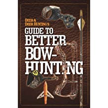 Deer & Deer Hunting's Guide to Better Bow-Hunting (English Edition)