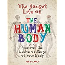 The Secret Life of the Human Body (English Edition)