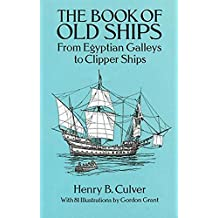 The Book of Old Ships: From Egyptian Galleys to Clipper Ships (Dover Maritime) (English Edition)