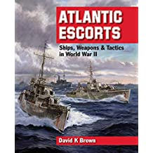 Atlantic Escorts: Ships, Weapons & Tactics in World War II (English Edition)