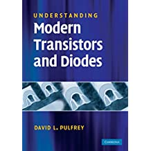 Understanding Modern Transistors and Diodes (English Edition)