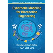 Cybernetic Modeling for Bioreaction Engineering (Cambridge Series in Chemical Engineering) (English Edition)