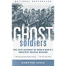 Ghost Soldiers: The Epic Account of World War II's Greatest Rescue Mission (English Edition)