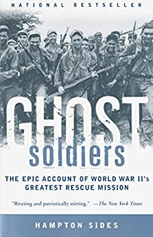 """""""Ghost Soldiers: The Epic Account of World War II's Greatest Rescue Mission (English Edition)"""",作者:[Sides, Hampton]"""