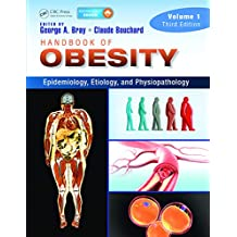 Handbook of Obesity -- Volume 1: Epidemiology, Etiology, and Physiopathology, Third Edition (English Edition)