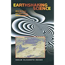 Earthshaking Science: What We Know (and Don't Know) about Earthquakes (English Edition)