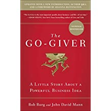 The Go-Giver, Expanded Edition: A Little Story About a Powerful Business Idea (English Edition)