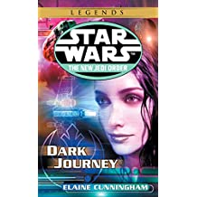 Dark Journey: Star Wars Legends (The New Jedi Order) (Star Wars: The New Jedi Order Book 10) (English Edition)