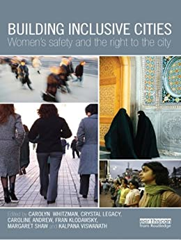 """""""Building Inclusive Cities: Women's Safety and the Right to the City (English Edition)"""",作者:[Carolyn Whitzman, Crystal Legacy, Caroline Andrew, Fran Klodawsky, Margaret Shaw, Kalpana Viswanath]"""