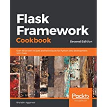 Flask Framework Cookbook: Over 80 proven recipes and techniques for Python web development with Flask, 2nd Edition (English Edition)